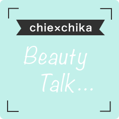 chie×chika Beauty Talk